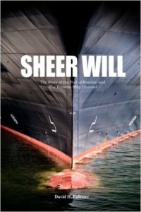 Sheer Will: The Story of the Port of Houston and the Houston Ship Channell